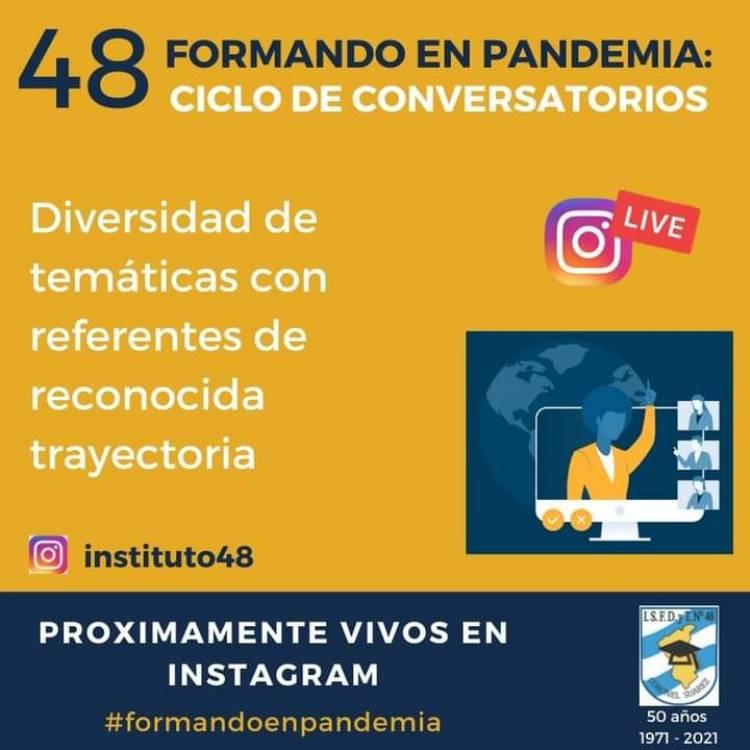 El Instituto Superior N°48 inicia un ciclo de conversatorios virtuales denominado ''FORMANDO EN PANDEMIA''